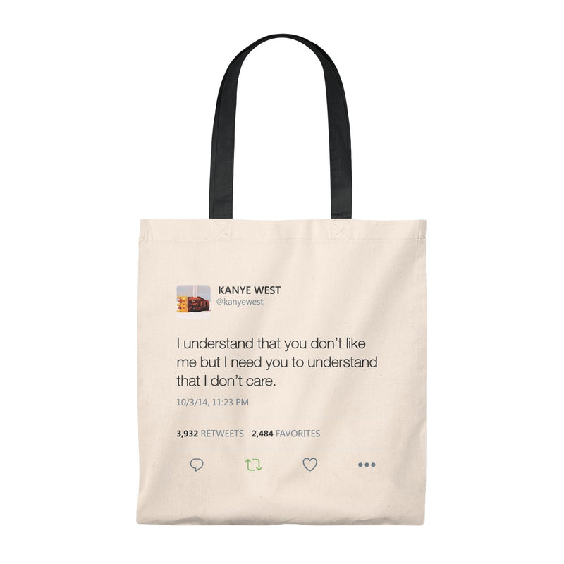 I Understand That You Don't Like Me But I Need You To Understand That I DonT Care Kanye West Tweet Tote Bag-Natural/Black-Archethype
