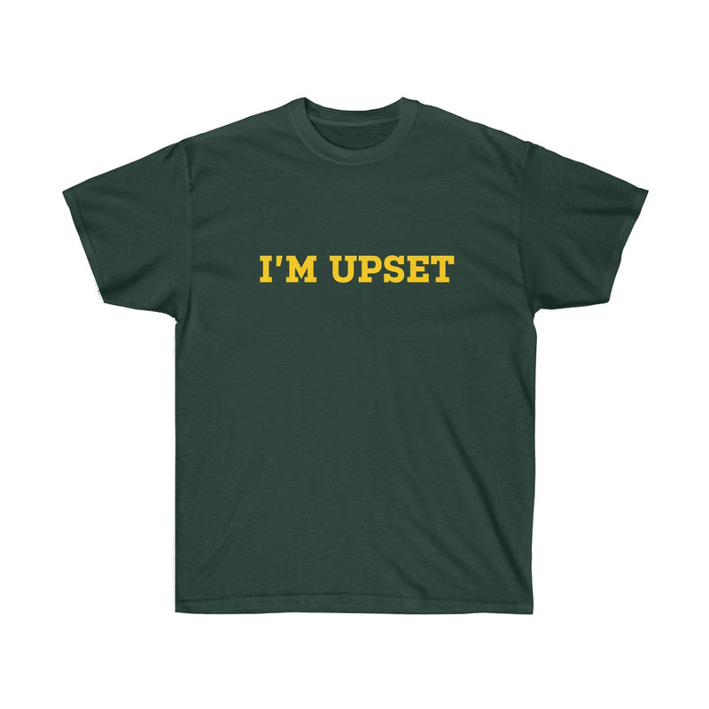 I'm Upset Tee - Drizzy Drake Scorpion inspired-Forest Green-S-Archethype