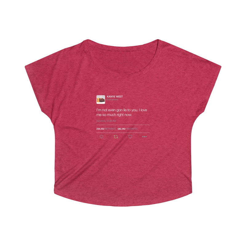 I'm Not Even Gon Lie To You I Love Me So Much Right Now Kanye West Tweet Women's Tri-Blend Dolman-S-Tri-Blend Vintage Red-Archethype