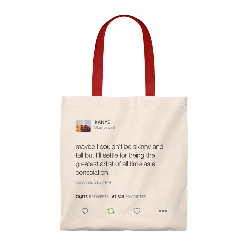 Maybe I Couldn't Be Skinny And Tall But I'll Settle For Being The Greatest Artist Of All Time.. Kanye West Tweet Tote Bag-Natural/Red-Archethype