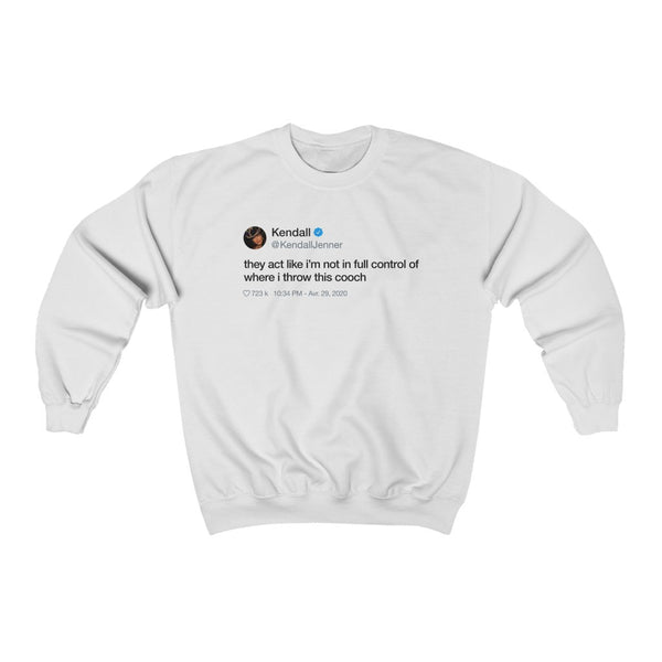 Kendall Jenner They act like i'm not in full control of where i throw this cooch Tweet Crewneck-White-L-Archethype