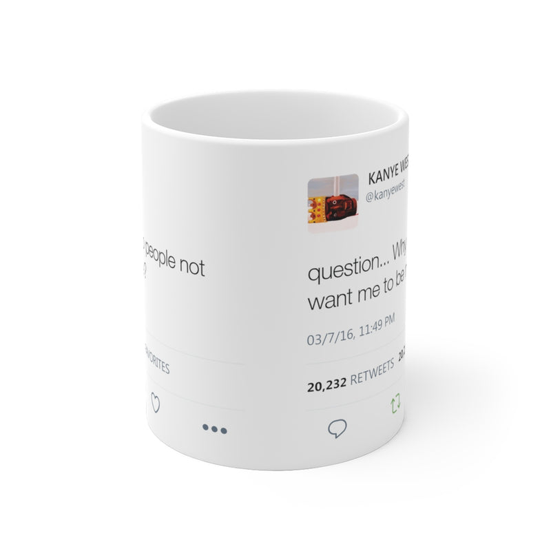 Why do people not want me to be me? Kanye West Tweet Mug-Archethype