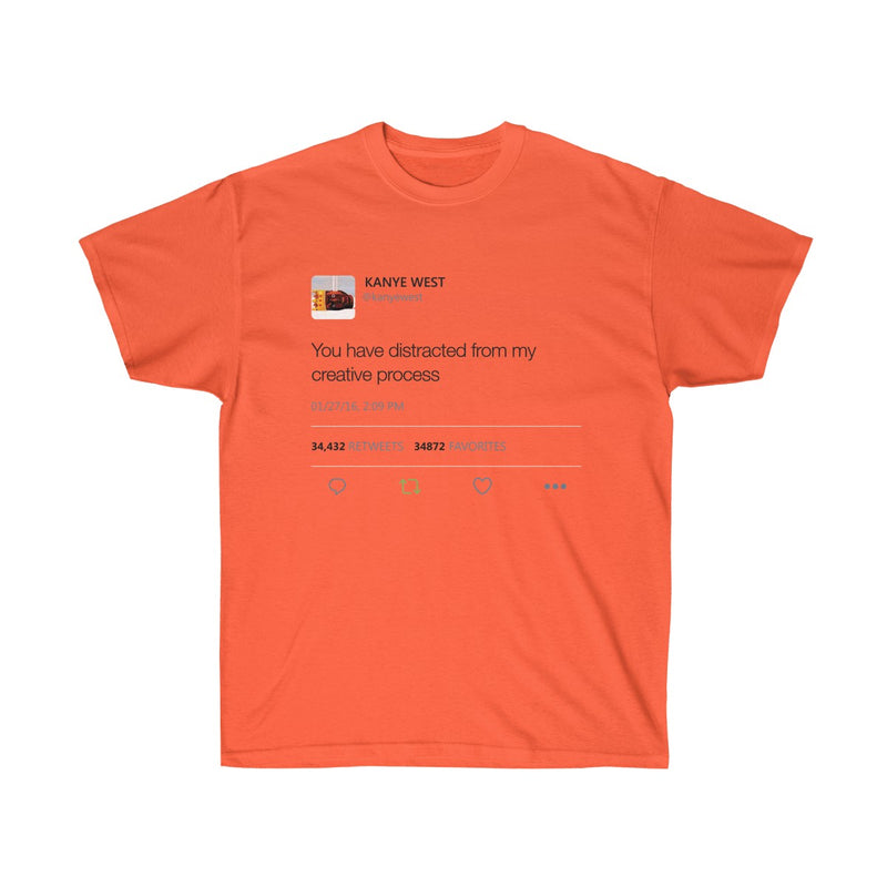 You have distracted from my creative process - Kanye West Tweet T-Shirt-Orange-S-Archethype