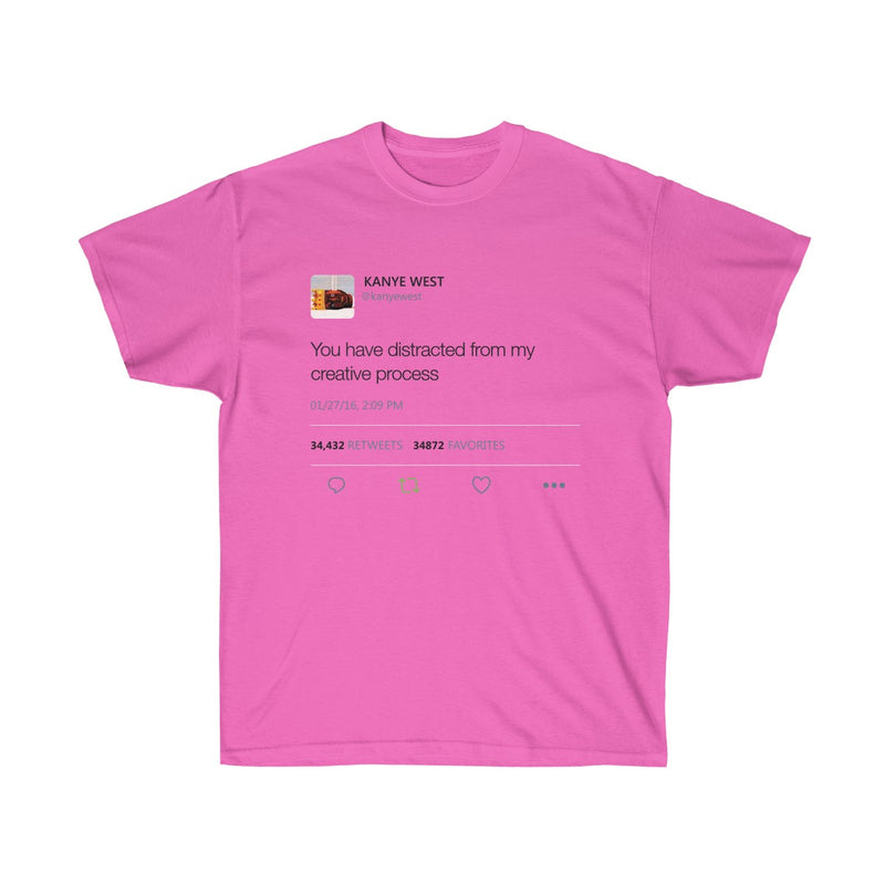 You have distracted from my creative process - Kanye West Tweet T-Shirt-Azalea-S-Archethype