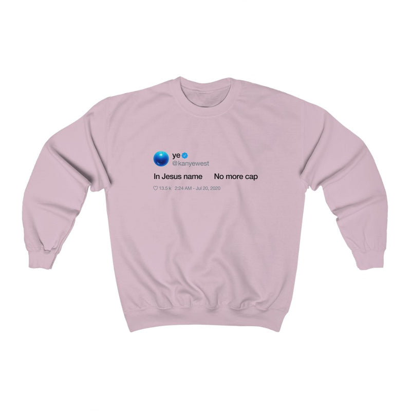 In Jesus name. No more cap. - Kanye West Tweet Crewneck Sweatshirt-Light Pink-S-Archethype