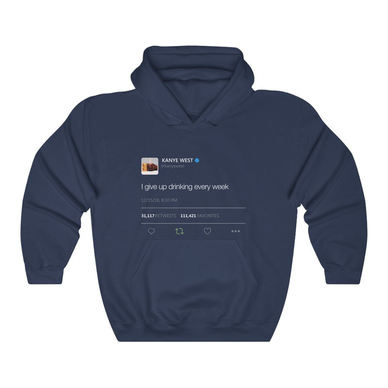 I give up drinking every week - Kanye West Tweet Inspired hangover Hoodie-S-Navy-Archethype