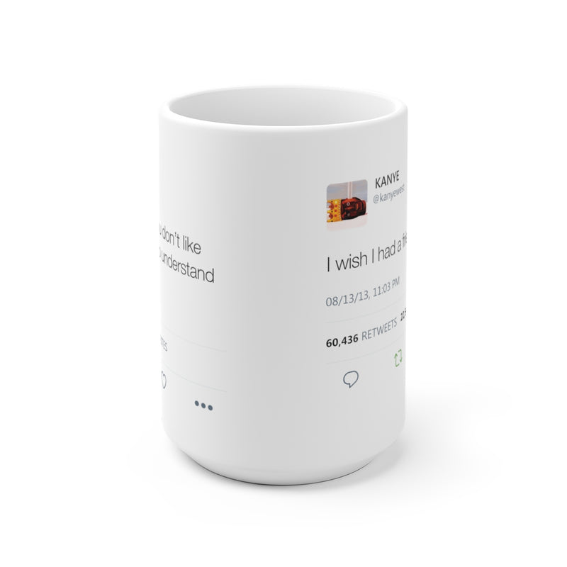 Double Kanye Tweet Mug : I wish I had a friend like me + I understand that you don't like me but I need you to understand...-15oz-Archethype
