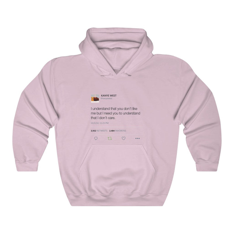 I Understand That You Don't Like Me But I Need You To Understand That I Dont Care Kanye West Tweet Hoodie-S-Light Pink-Archethype