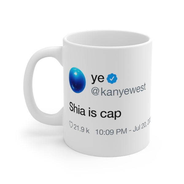 Shia is cap - Kanye West Tweet Inspired Mug-11oz-Archethype