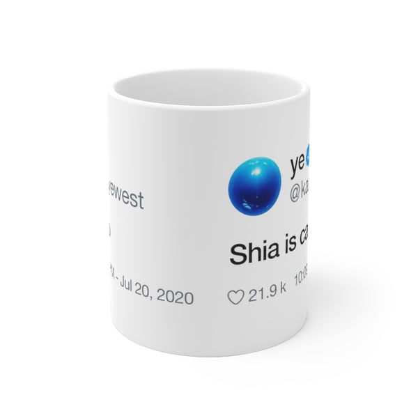 Shia is cap - Kanye West Tweet Inspired Mug-Archethype