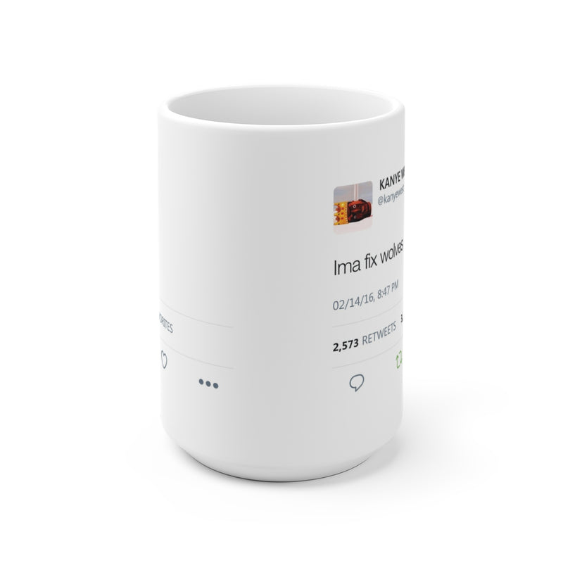 Ima fix wolves - Kanye West Tweet Mug-15oz-Archethype