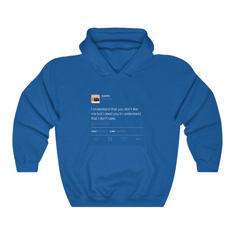 I Understand That You Don't Like Me But I Need You To Understand That I Dont Care Kanye West Tweet Hoodie-S-Royal-Archethype