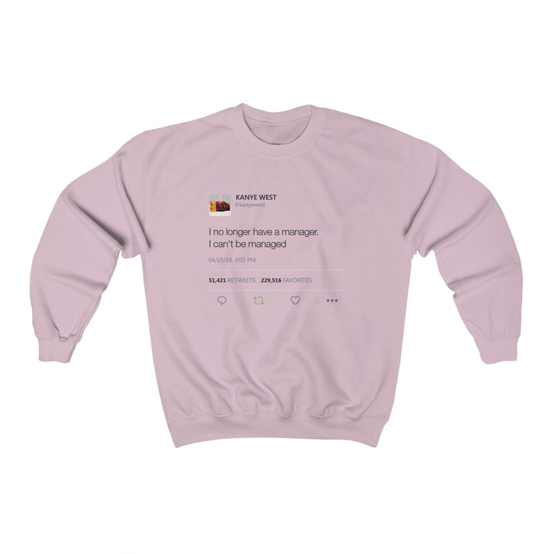 I No Longer Have A Manager I Can't Be Managed Kanye West Tweet Heavy Blend™ Crewneck Sweatshirt-Light Pink-S-Archethype