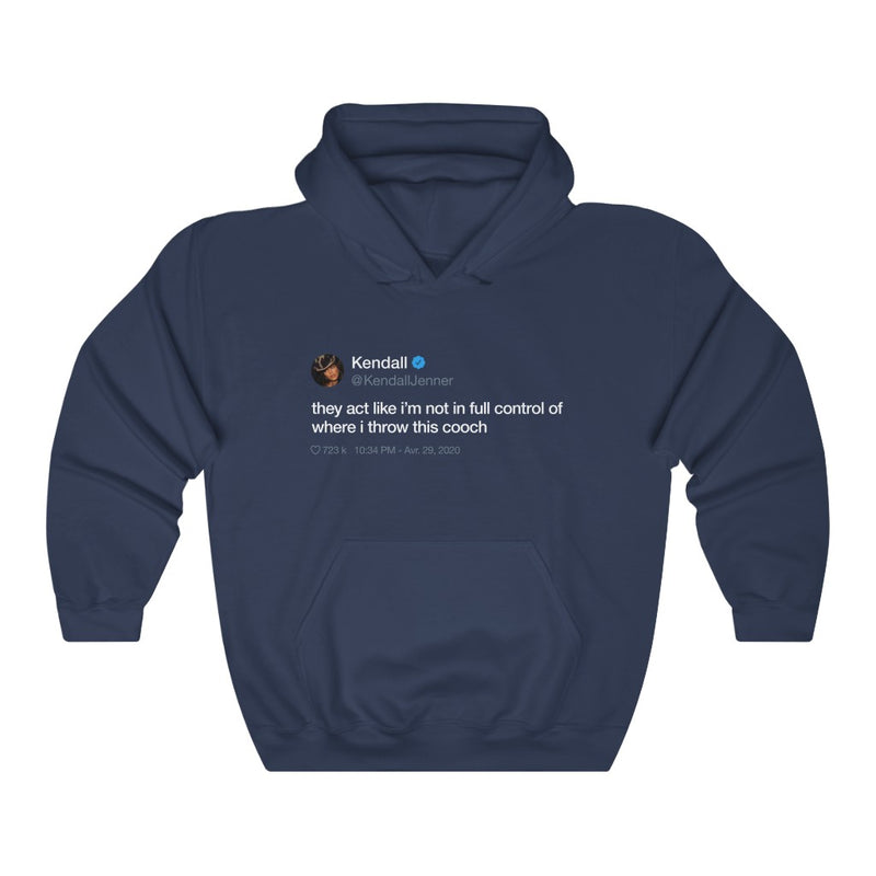 Kendall Jenner They act like i'm not in full control of where i throw this cooch Tweet Hoodie-S-Navy-Archethype