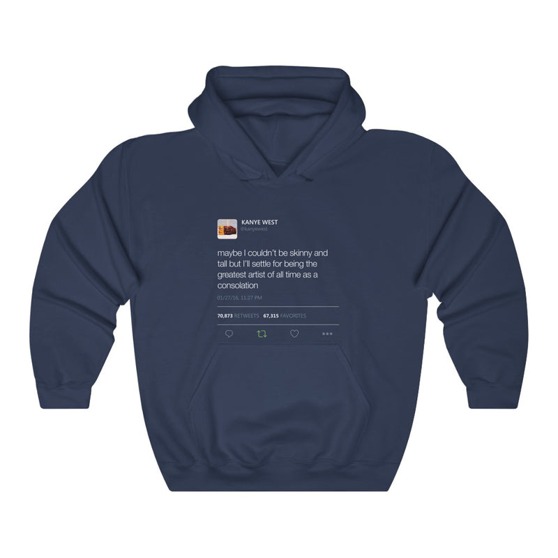 Maybe I Couldn't Be Skinny And Tall But I'll Settle For Being The Greatest Artist.. Kanye West Tweet Hoodie-S-Navy-Archethype