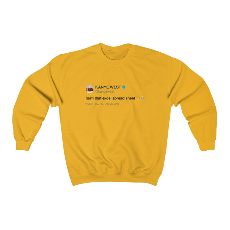 Burn that excel spreadsheet - Kanye West Tweet Crewneck Sweatshirt-Gold-S-Archethype