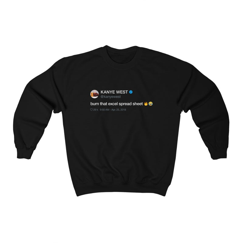 Burn that excel spreadsheet - Kanye West Tweet Crewneck Sweatshirt-Black-L-Archethype