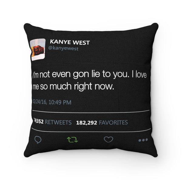 "I love me so much right now Kanye West Tweet Spun Pillow-14"" x 14""-Archethype"