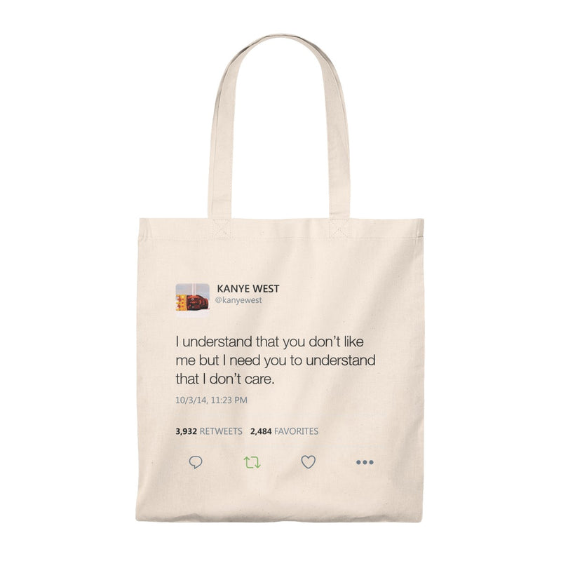 I Understand That You Don't Like Me But I Need You To Understand That I DonT Care Kanye West Tweet Tote Bag-Natural/Natural-Archethype