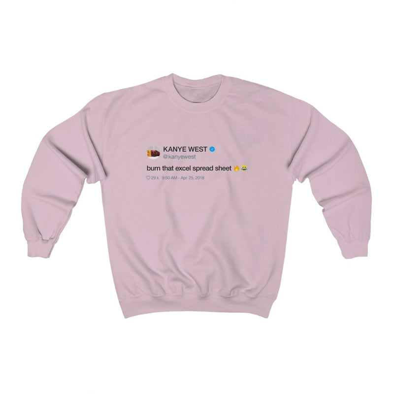 Burn that excel spreadsheet - Kanye West Tweet Crewneck Sweatshirt-Light Pink-S-Archethype