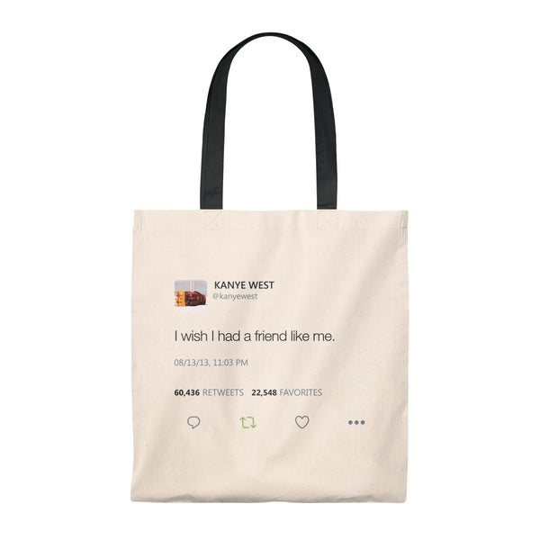 I wish I had a friend like me Kanye West Tweet Tote Bag-Natural/Black-Archethype