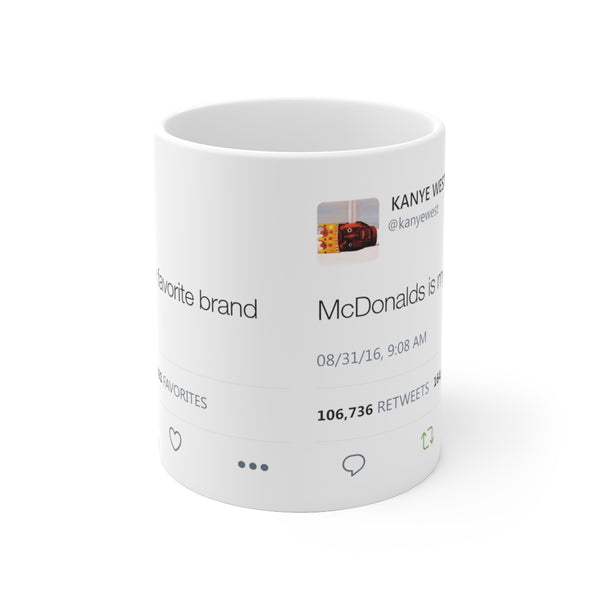 McDonalds is my favorite brand - Kanye West Tweet Mug-Archethype