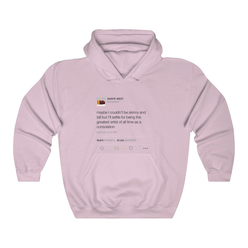 Maybe I Couldn't Be Skinny And Tall But I'll Settle For Being The Greatest Artist.. Kanye West Tweet Hoodie-S-Light Pink-Archethype