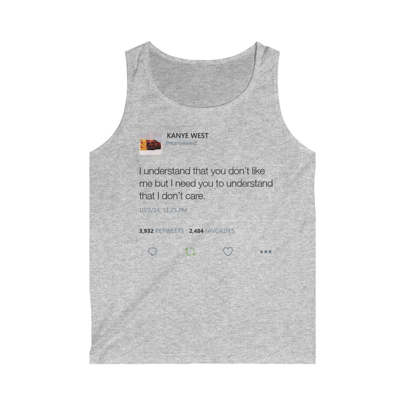 I Understand That You Don't Like Me But I Need You To Understand That I Dont Care Kanye West Tweet Men's Tank Top-Sport Grey-L-Archethype