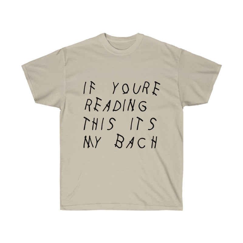 If your reading this it's my bach Drake Cotton T-Shirt - Engagement parties t-shirt-Sand-S-Archethype