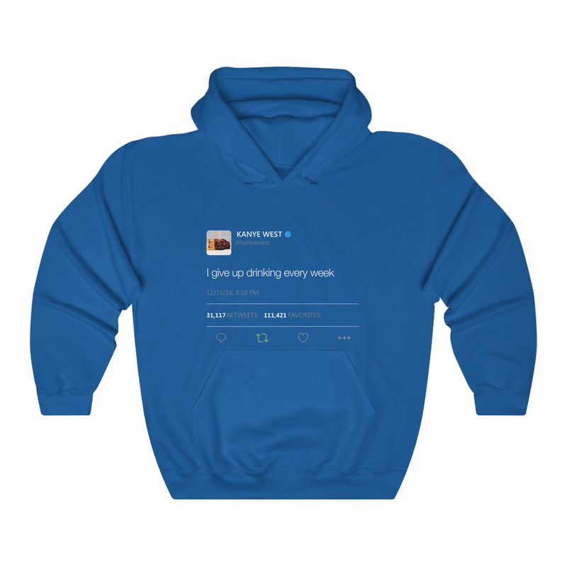 I give up drinking every week - Kanye West Tweet Inspired hangover Hoodie-S-Royal-Archethype