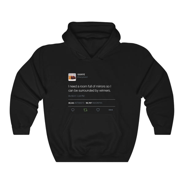 I Need A Room Full Of Mirrors So I Can Be Surrounded By Winners - Kanye West Tweet Hoodie-Black-S-Archethype