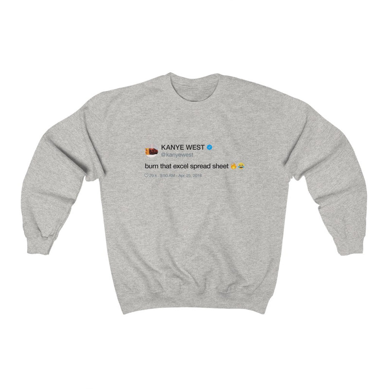 Burn that excel spreadsheet - Kanye West Tweet Crewneck Sweatshirt-Ash-S-Archethype