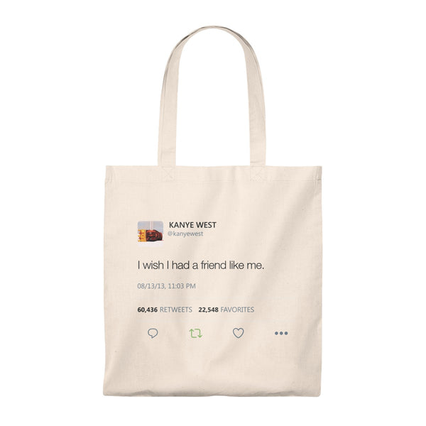 I wish I had a friend like me Kanye West Tweet Tote Bag-Natural/Natural-Archethype