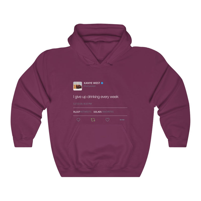 I give up drinking every week - Kanye West Tweet Inspired hangover Hoodie-S-Maroon-Archethype
