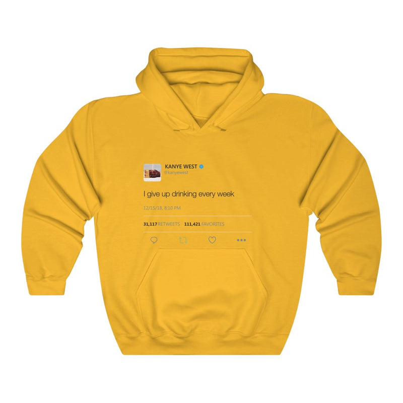I give up drinking every week - Kanye West Tweet Inspired hangover Hoodie-S-Gold-Archethype
