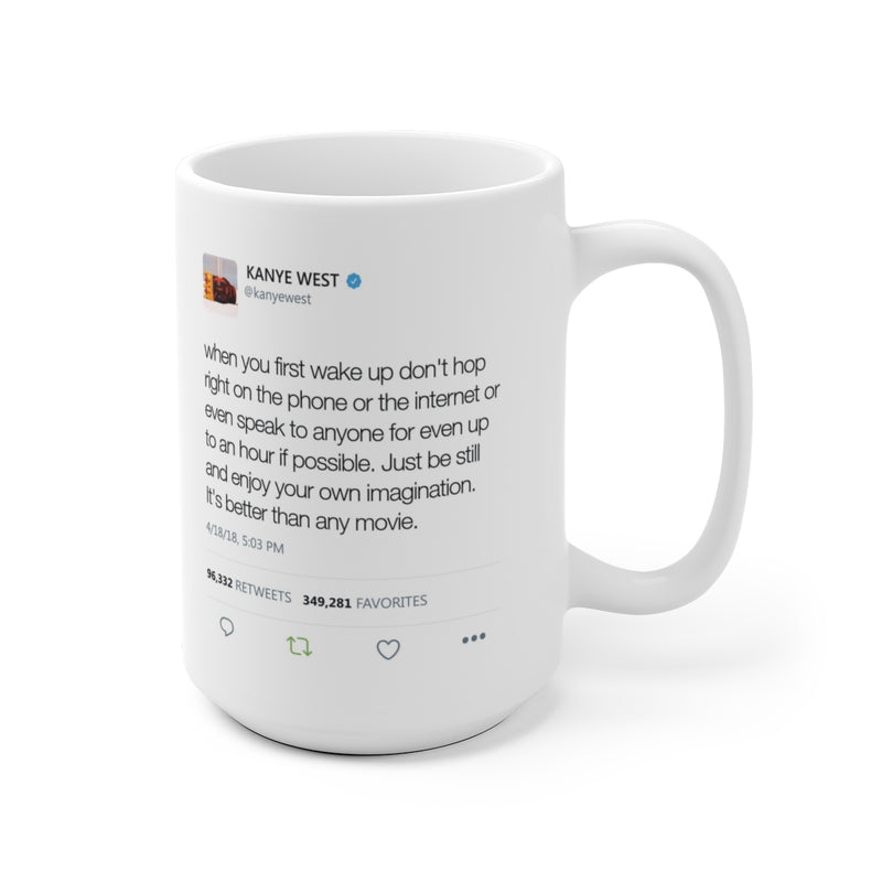 When you first wake up don't hop right on the phone - Kanye West Tweet Mug-Archethype