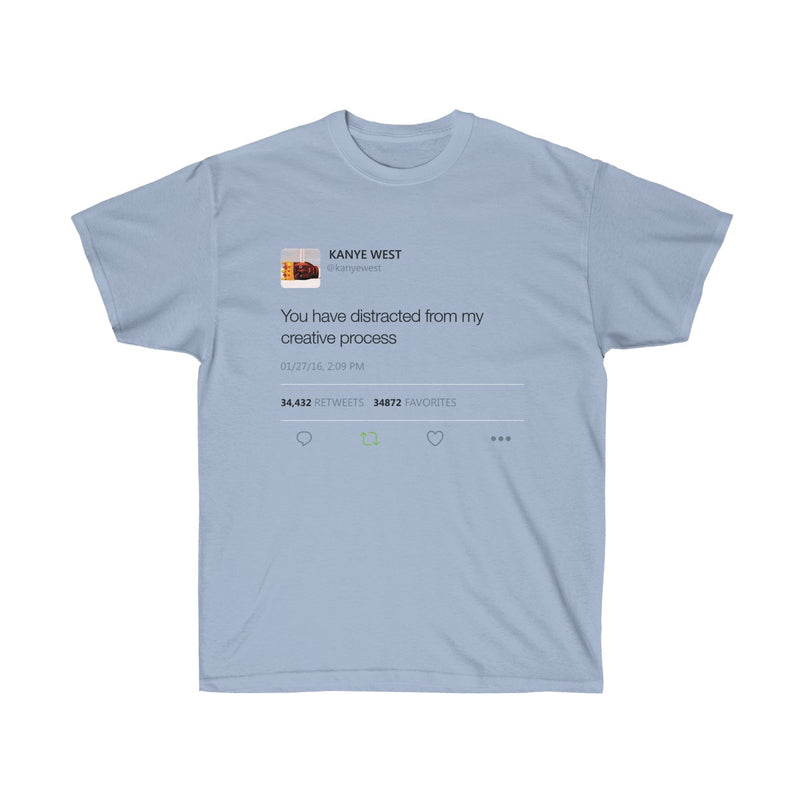 You have distracted from my creative process - Kanye West Tweet T-Shirt-Light Blue-S-Archethype