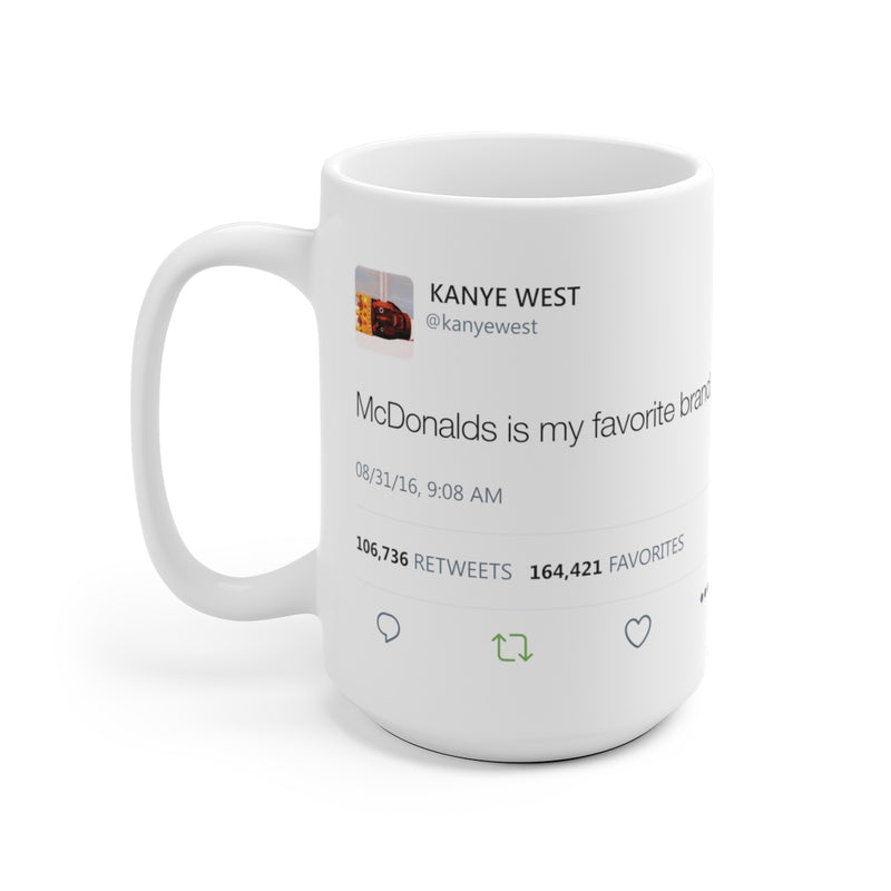 McDonalds is my favorite brand Kanye West Tweet Mug-15oz-Archethype