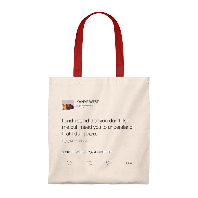 I Understand That You Don't Like Me But I Need You To Understand That I DonT Care Kanye West Tweet Tote Bag-Natural/Red-Archethype
