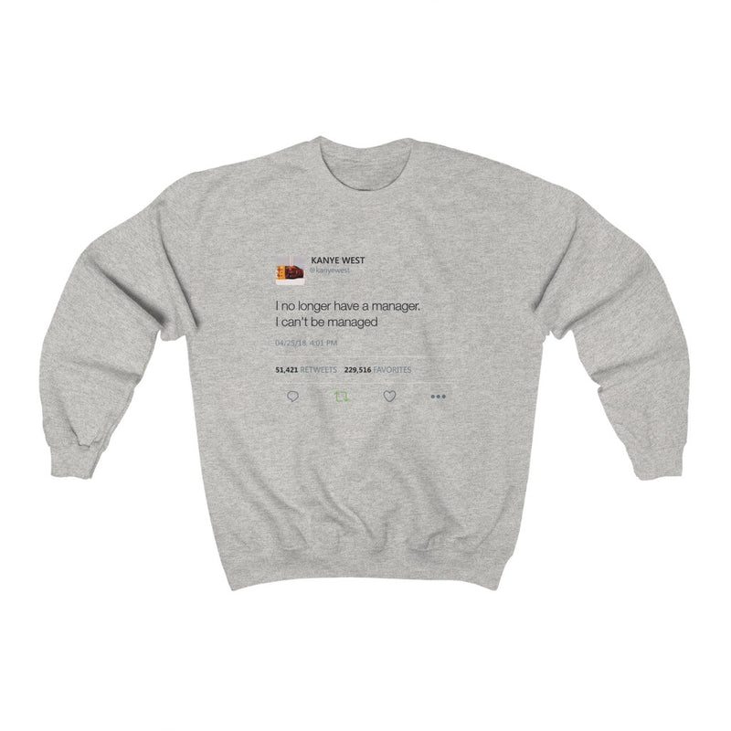 I No Longer Have A Manager I Can't Be Managed Kanye West Tweet Heavy Blend™ Crewneck Sweatshirt-Ash-S-Archethype