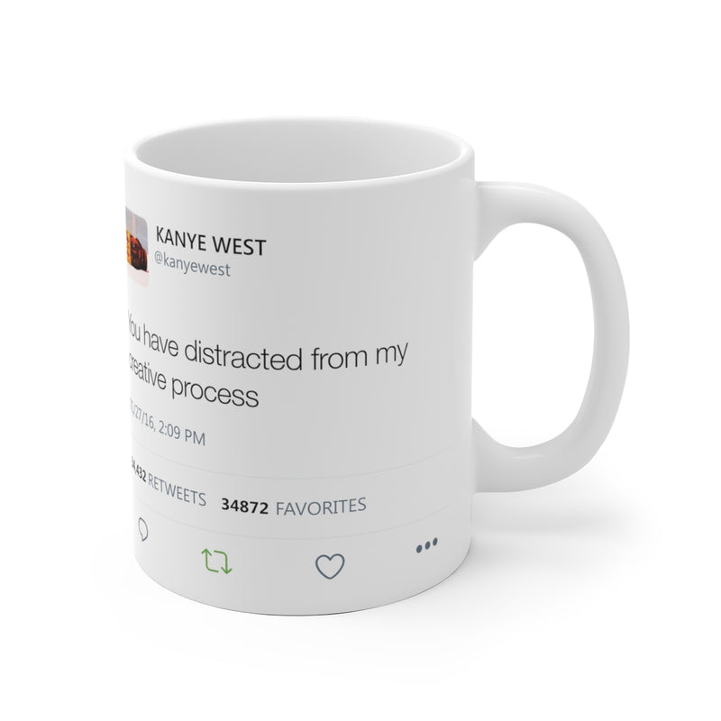 You have distracted from my creative process Kanye West Tweet Mug-Archethype