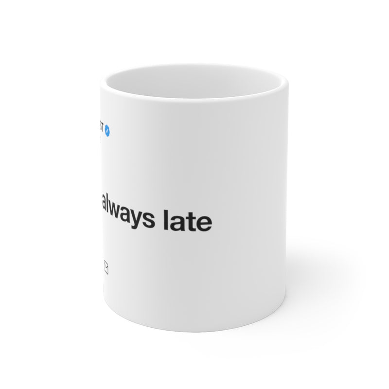 Trend is always late - Kanye West Tweet Mug-Archethype