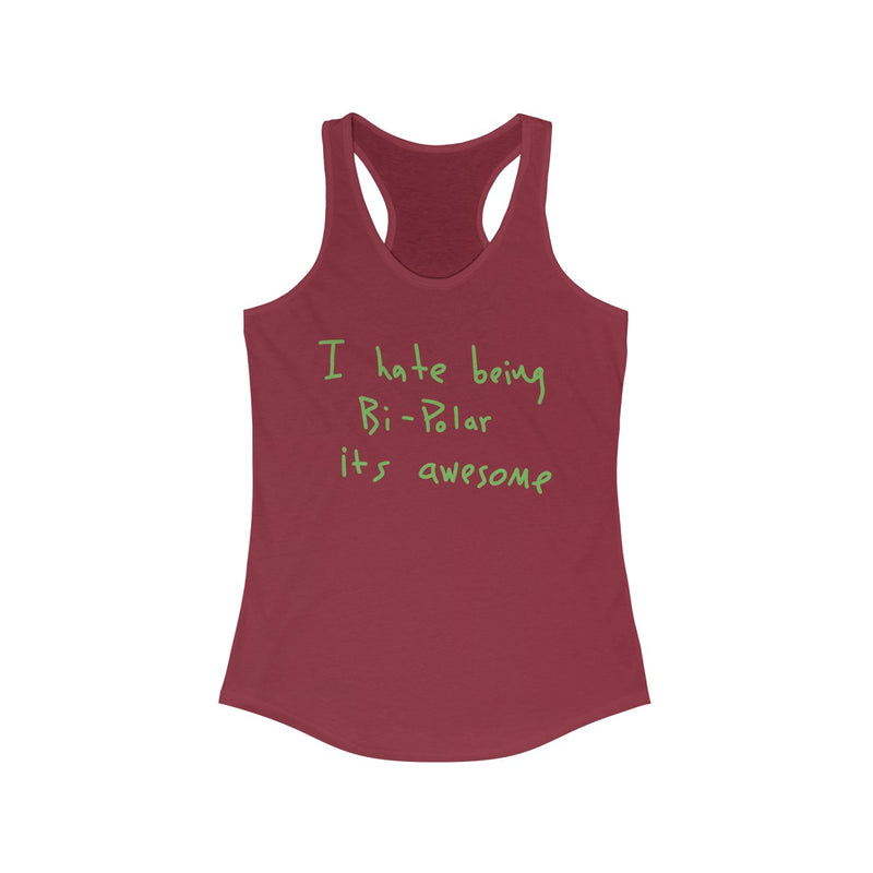 I Hate Being Bi-Polar It's Awesome Kanye West inspired Women's Ideal Racerback Tank-Solid Scarlet-XS-Archethype