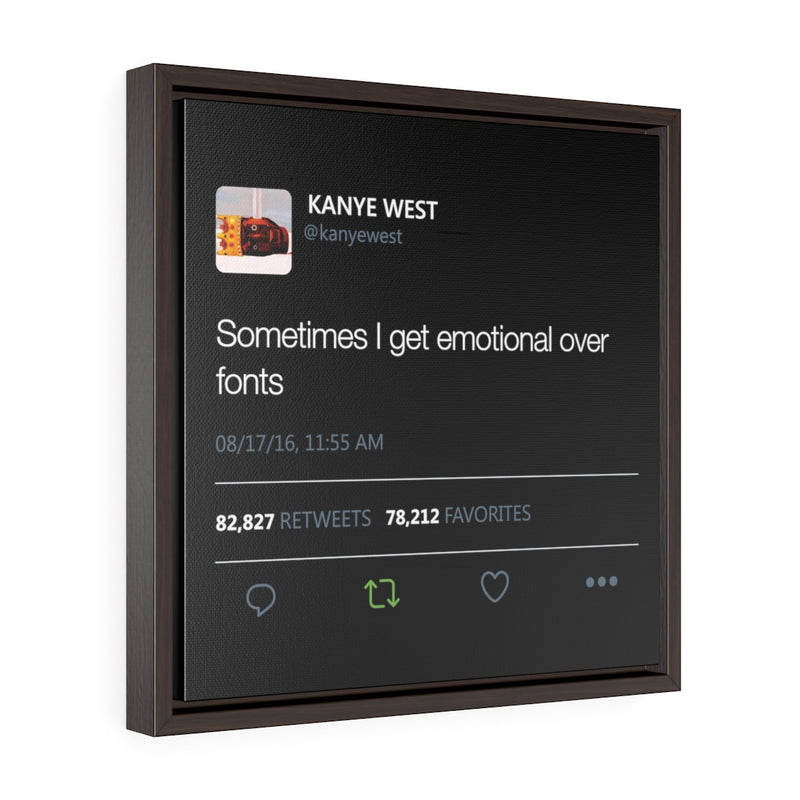 Sometimes I get emotional over fonts - Square Framed Premium Gallery Wrap Canvas-16″ × 16″-Walnut-Premium Gallery Wraps (1.25″)-Archethype