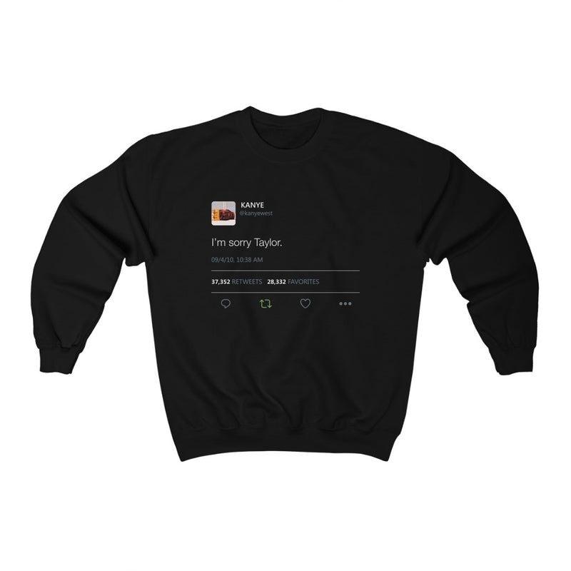 I'm sorry Taylor - Kanye West Tweet Crewneck Sweatshirt-Black-S-Archethype