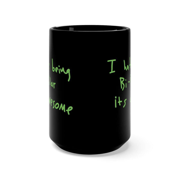 I Hate Being Bi-Polar It's Awesome Kanye West inspired Black Mug-15oz-Archethype