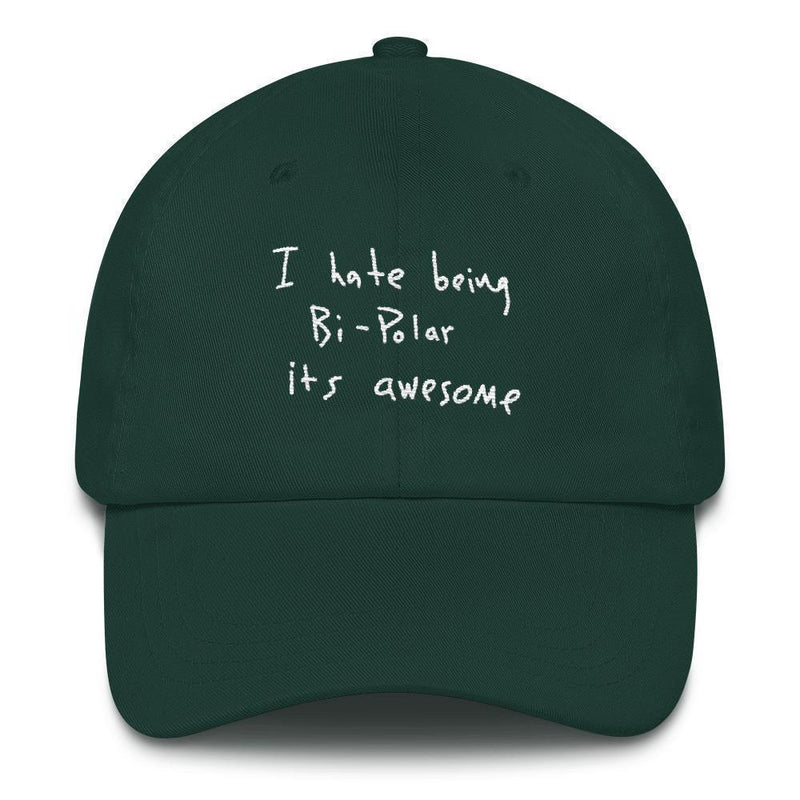 I Hate Being Bi-Polar It's Awesome Kanye West inspired Embroidery Dad Hat / Cap-Spruce-Archethype