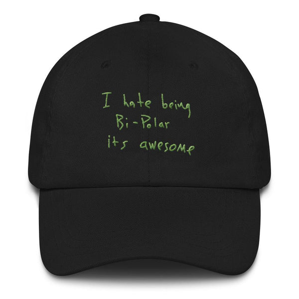 I Hate Being Bi-Polar It's Awesome Kanye West inspired Embroidery Dad Hat / Cap-Black-Archethype