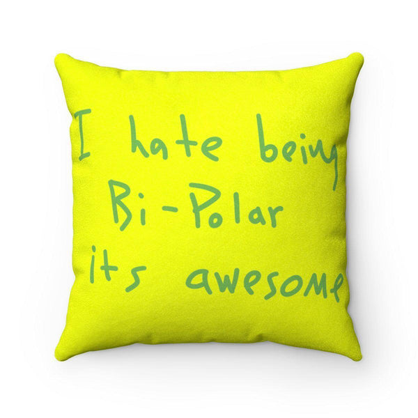 "I Hate Being Bi-Polar It's Awesome Kanye West inspired Faux Suede Square Pillow-14"" x 14""-Archethype"