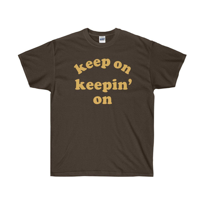 Keep On Keepin' On Tee - Atlanta Childish Gambino TV Show Earn Inspired-Dark Chocolate-S-Archethype